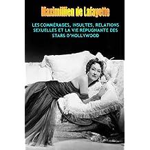LES COMMÉRAGES, INSULTES, SCANDALES, RELATIONS SEXUELLES ET LA VIE REPUGNANTE DES STARS D'HOLLYWOOD (Les stars et héros d'Hollywood : Ordures de la terre. t. 2) (French Edition)