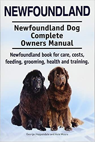 Newfoundland  Newfoundland Dog Complete Owners Manual