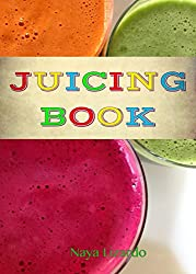 The JUICING BOOK: Delicious Juicer Recipes for Weight Loss, Health and Energy: (a Juicer Recipe Book) (English Edition)
