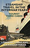 img - for Steamship Travel in the Interwar Years: Tourist Third Cabin book / textbook / text book