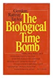 Biological Time Bomb, Gordon Rattray Taylor, 0453002773