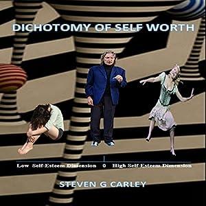 Dichotomy of Self Worth Audiobook