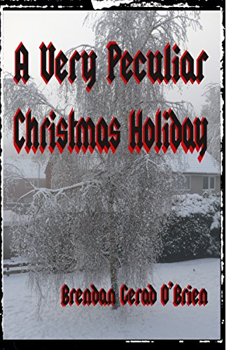 A very peculiar christmas holiday kindle edition by brendan gerad a very peculiar christmas holiday by obrien brendan gerad fandeluxe Choice Image