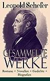 Gesammelte Werke: Romane + Novellen + Gedichte
