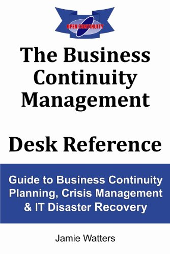 The Business Continuity Management Desk Reference by [Watters, Jamie]