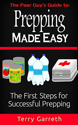 Prepping Made Easy: The First Steps For Successful Prepping by [Garreth, Terry]