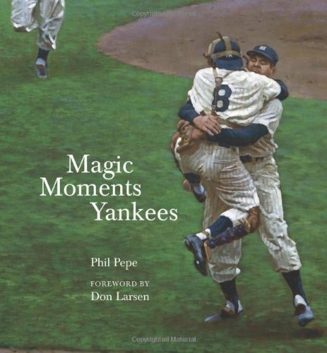 (Magic Moments Yankees: Celebrating the Most Successful Franchise in Sports History)