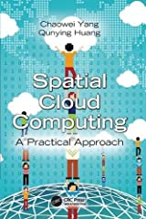 An exploration of the benefits of cloud computing in geoscience research and applications as well as future research directions, Spatial Cloud Computing: A Practical Approach discusses the essential elements of cloud computing and their advan...
