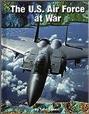 The U. S. Air Force at War, Terri Dougherty and Terri Sievert, 073680921X