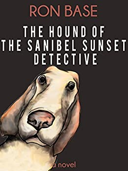 The Hound of the Sanibel Sunset Detective by [Base, Ron]