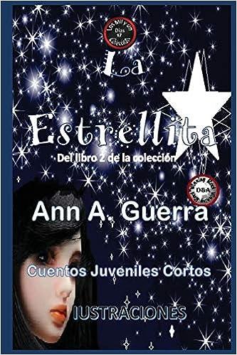 La Estrellita: Del Libro 2 de la Coleccion (Los MIL y un DIAS: Cuentos Juveniles Cortos) (Spanish Edition) (Spanish) Paperback – Large Print, November 27, ...