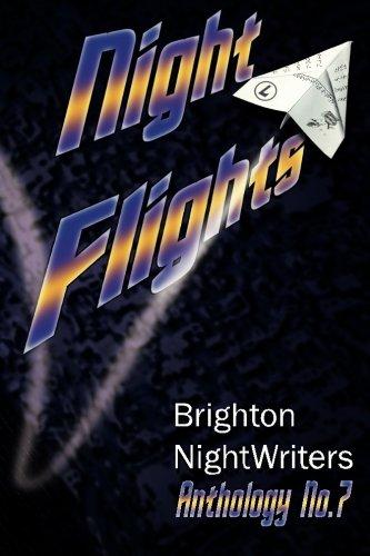 Night Flights: Original Prose and Poetry from Brighton Nightwriters 2015