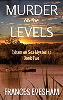 Murder on the Levels: An Exham on Sea Mystery Whodunnit (Exham on Sea Mysteries Book 2) by [Evesham, Frances]