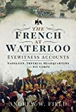 The French at Waterloo - Eyewitness