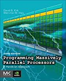 Programming Massively Parallel Processors: A