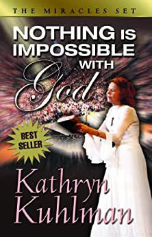 Nothing Is Impossible with God by [Kathryn, Kuhlman]