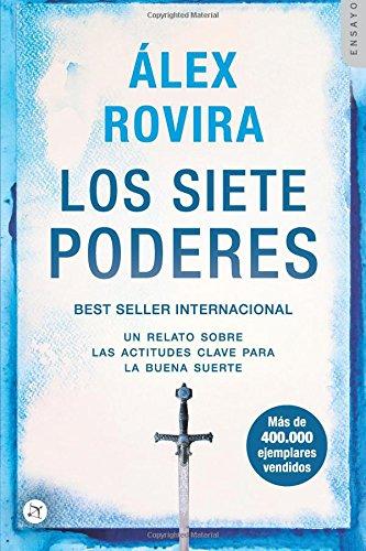 Los Siete Poderes Un relato sobre las actitudes  clave para la buena suerte  [Rovira Celma, Alex] (Tapa Blanda)