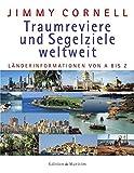 : Traumreviere und Segelziele weltweit: Länderinformationen von A-Z