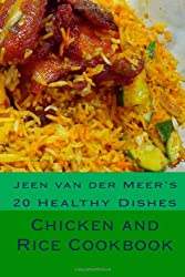 Chicken and Rice Cookbook: 20 Healthy Dishes (Jeen's Favorite Rice Recipes)