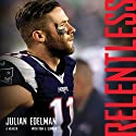 Relentless: A Memoir Audiobook by Julian Edelman Narrated by Gregory Abbey