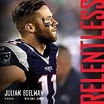 Relentless: A Memoir | Julian Edelman