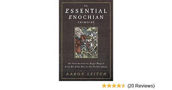 The essential enochian grimoire an introduction to angel magick the essential enochian grimoire an introduction to angel magick from dr john dee to the golden dawn kindle edition by aaron leitch fandeluxe Choice Image