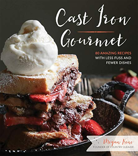 Cast Iron Gourmet: 77 Amazing Recipes with Less Fuss and Fewer Dishes (Nutella Brownie)