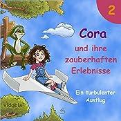 Ein turbulenter Ausflug: 7 Geschichten für Kinder zum Hören - Mit einem mutigen Mädchen und vielen Tieren (Cora und ihre zauberhaften Erlebnisse 2) | Christiane Probst