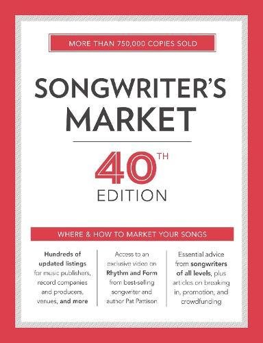 Songwriter's Market 40th Edition: Where & How to Market Your SongsFrom Writer's Digest