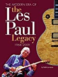 img - for The Modern Era of the Les Paul Legacy: 1968-2009 book / textbook / text book
