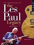 The Modern Era of the Les Paul Legacy...
