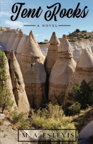 Tent Rocks: A Novel