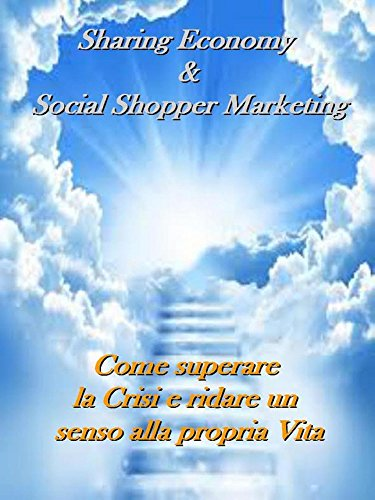 Il Social Shoppers Marketing e la Sharing Economy (Italian Edition)