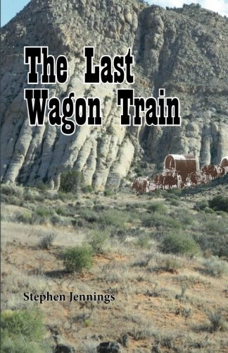 The Last Wagon Train (Last Wagon)