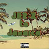 Jersey to Jamaica [Explicit]
