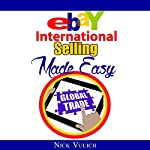 eBay International Selling Made Easy   Nick Vulich