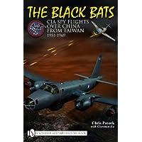 Black Bats: CIA Spy Flights over China from Taiwan 1951-1969