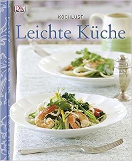 Leichte Kuche Kochlust Amazon De Bucher
