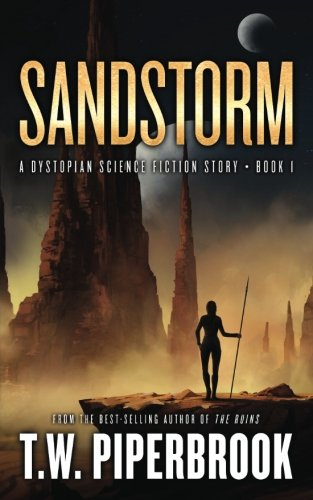 Sandstorm: A Dystopian Science Fiction Story (The Sandstorm Series) (Volume 1) ebook