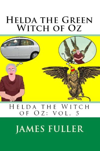 Amazon com: Helda the Green Witch of Oz (Helda the Witch of