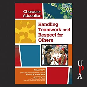 Handling Teamwork and Respect for Others Audiobook