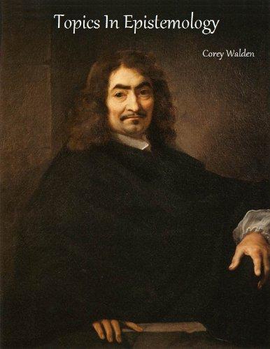 Topics In Epistemology (Topics In Philosophy Book 2)