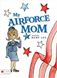 My Airforce Mom, Mary Lee, 1602473412