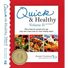 Quick and Healthy Volume II: More help for people who say they don't have time to cook healthy meals