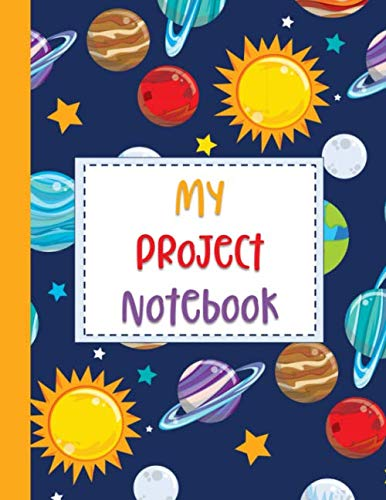 My Project Notebook: Independent Learning Project Journal for Elementary Kids Grades 2-5: The Universe Cover (4th Grade Math Project Based Learning Ideas)