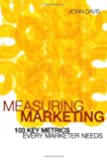 Measuring Marketing: 103 Key Metrics Every Marketer Needs