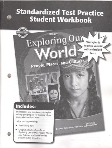 Exploring Our World, Standardized Test Practice Workbook (THE WORLD & ITS PEOPLE EASTERN)