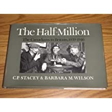 The half-million: The Canadians in Britain, 1939-1946