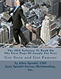 The SEO Solution to Rank on the First Page of Google for Free, Allen Spindel, 148204482X