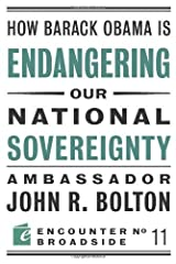 How Barack Obama is Endangering our National Sovereignty: How Global Warming Hysteria Leads to Bad Science, Pandering Politicians and Misguided Policies That (Encounter Broadsides Book 11) Kindle Edition